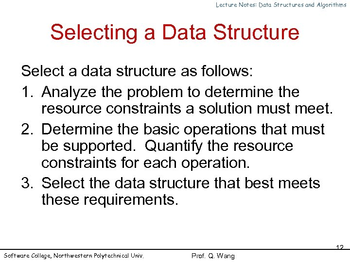 Lecture Notes: Data Structures and Algorithms Selecting a Data Structure Select a data structure