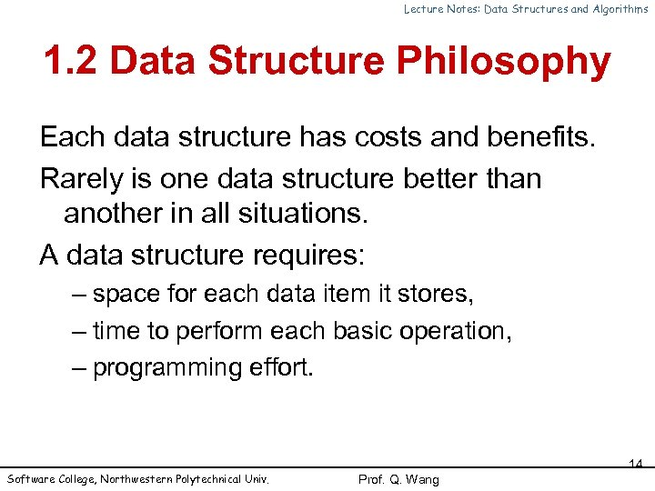 Lecture Notes: Data Structures and Algorithms 1. 2 Data Structure Philosophy Each data structure