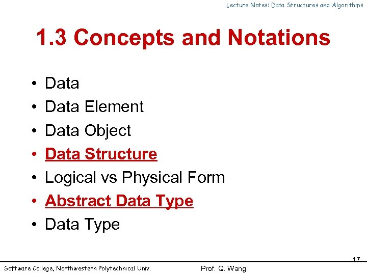 Lecture Notes: Data Structures and Algorithms 1. 3 Concepts and Notations • • Data