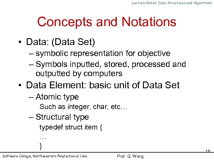 Lecture Notes: Data Structures and Algorithms Concepts and Notations • Data: (Data Set) –