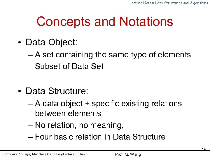 Lecture Notes: Data Structures and Algorithms Concepts and Notations • Data Object: – A