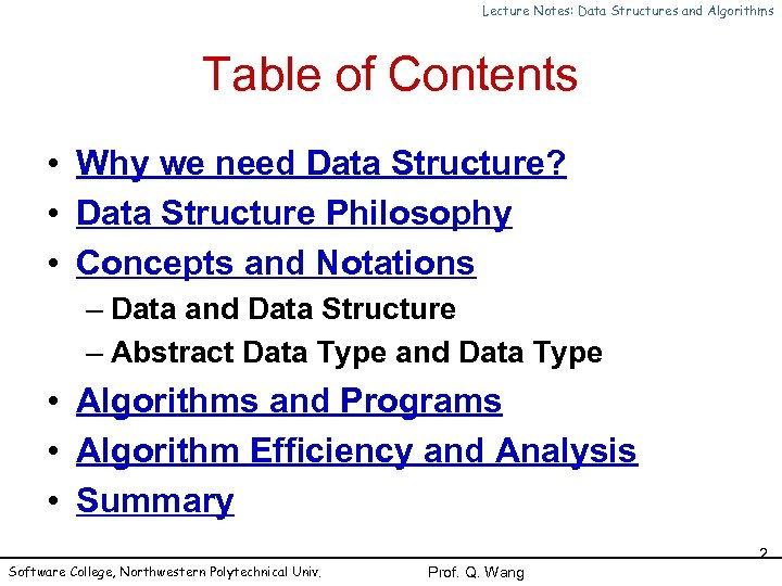 Lecture Notes: Data Structures and Algorithms Table of Contents • Why we need Data
