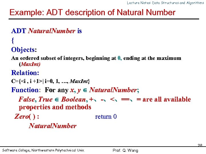 Lecture Notes: Data Structures and Algorithms Example: ADT description of Natural Number ADT Natural.