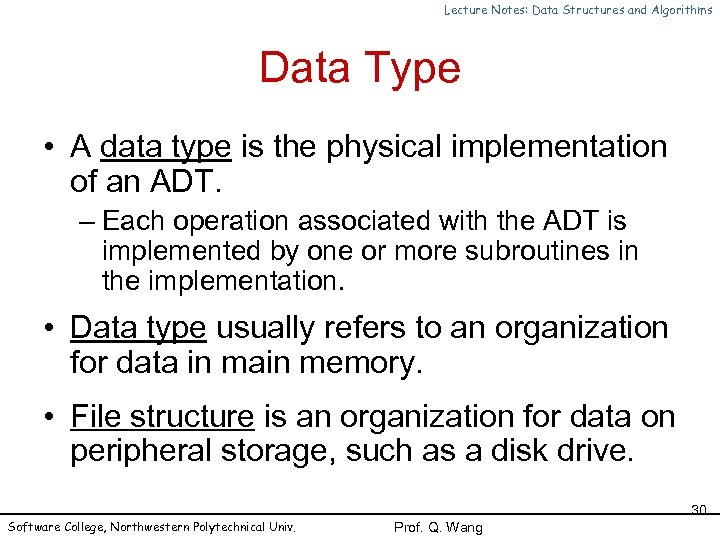 Lecture Notes: Data Structures and Algorithms Data Type • A data type is the
