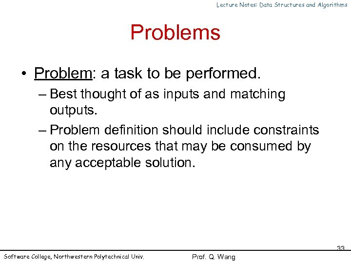 Lecture Notes: Data Structures and Algorithms Problems • Problem: a task to be performed.