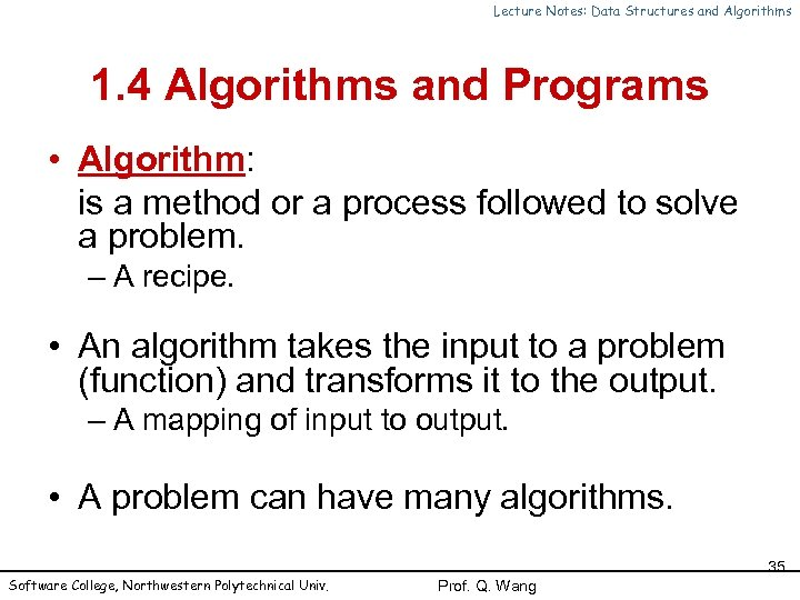 Lecture Notes: Data Structures and Algorithms 1. 4 Algorithms and Programs • Algorithm: is