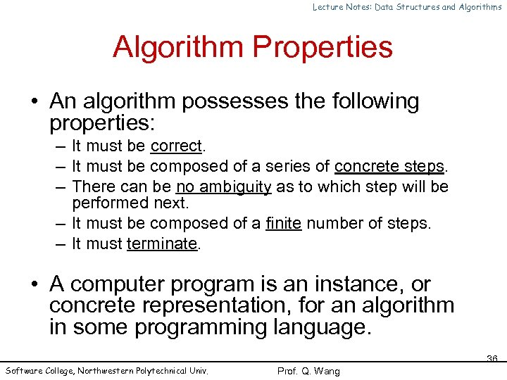 Lecture Notes: Data Structures and Algorithms Algorithm Properties • An algorithm possesses the following
