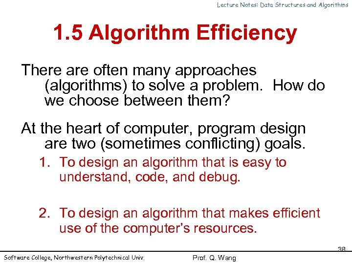 Lecture Notes: Data Structures and Algorithms 1. 5 Algorithm Efficiency There are often many
