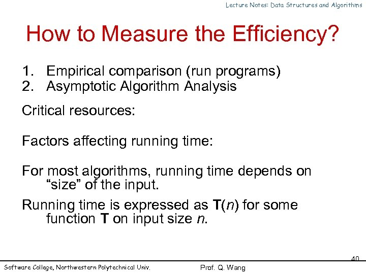 Lecture Notes: Data Structures and Algorithms How to Measure the Efficiency? 1. Empirical comparison