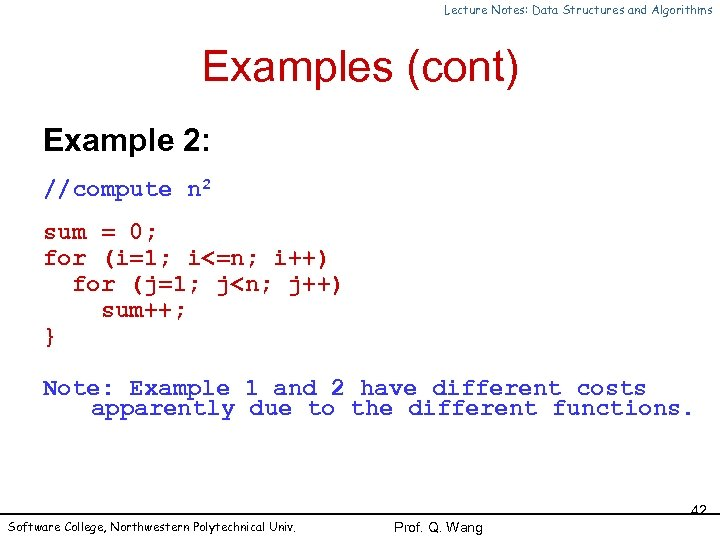 Lecture Notes: Data Structures and Algorithms Examples (cont) Example 2: //compute n 2 sum