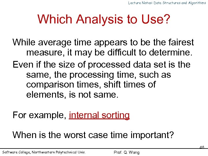 Lecture Notes: Data Structures and Algorithms Which Analysis to Use? While average time appears