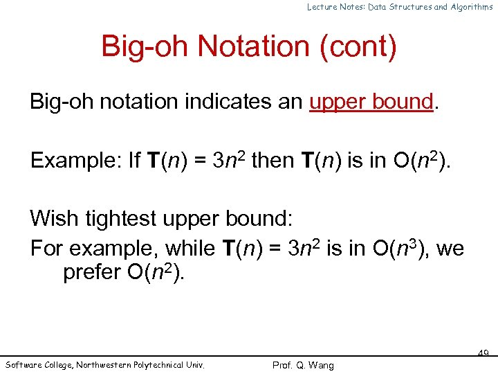 Lecture Notes: Data Structures and Algorithms Big-oh Notation (cont) Big-oh notation indicates an upper