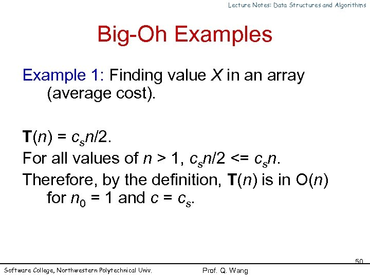Lecture Notes: Data Structures and Algorithms Big-Oh Examples Example 1: Finding value X in