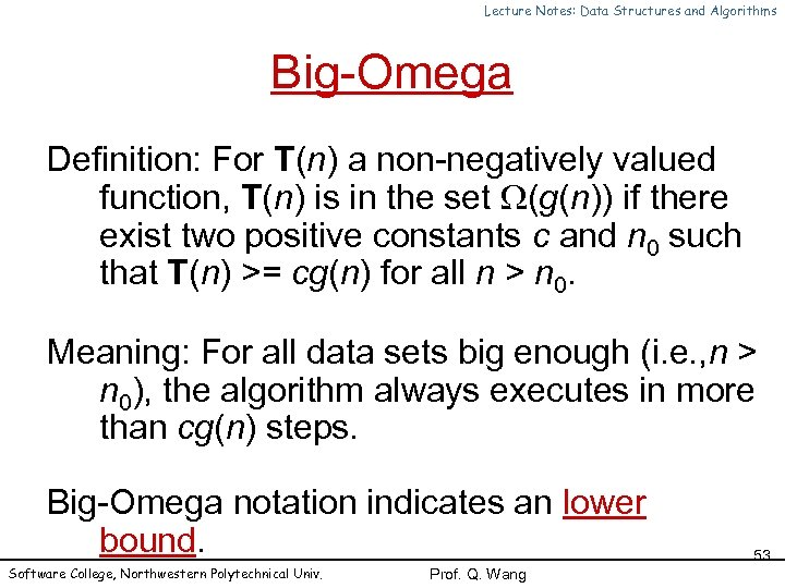 Lecture Notes: Data Structures and Algorithms Big-Omega Definition: For T(n) a non-negatively valued function,