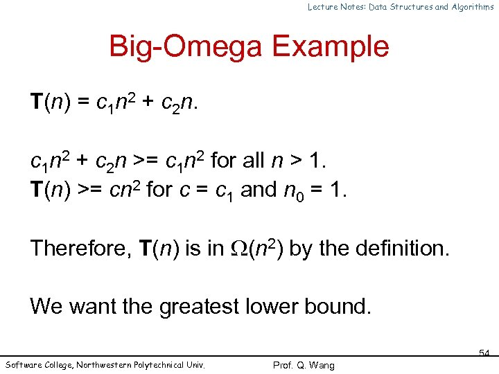 Lecture Notes: Data Structures and Algorithms Big-Omega Example T(n) = c 1 n 2