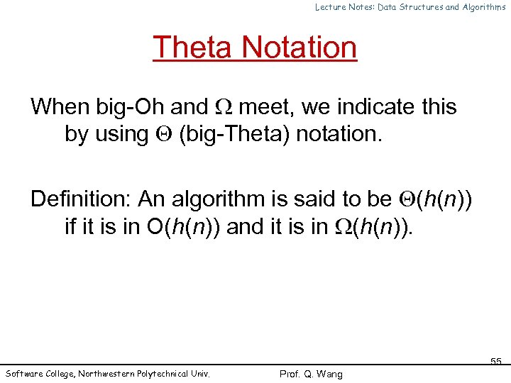 Lecture Notes: Data Structures and Algorithms Theta Notation When big-Oh and meet, we indicate