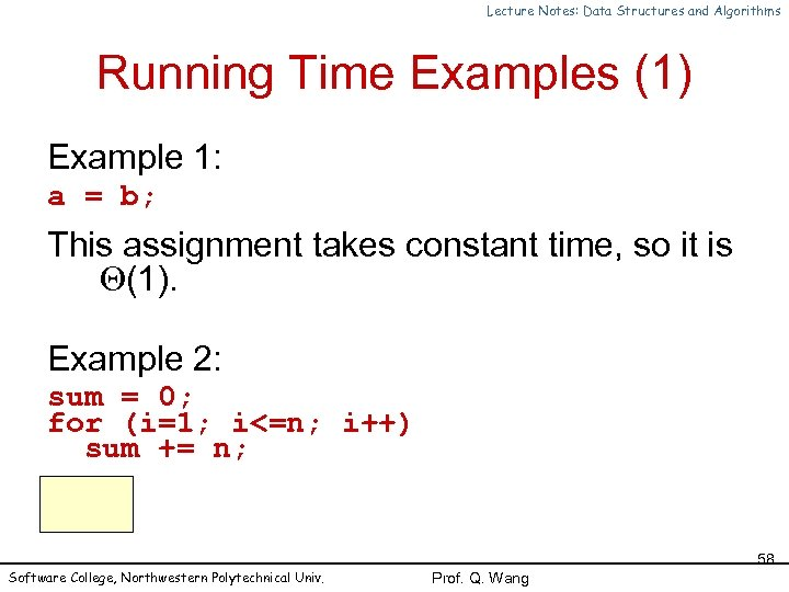Lecture Notes: Data Structures and Algorithms Running Time Examples (1) Example 1: a =