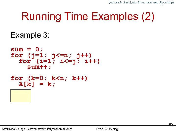 Lecture Notes: Data Structures and Algorithms Running Time Examples (2) Example 3: sum =