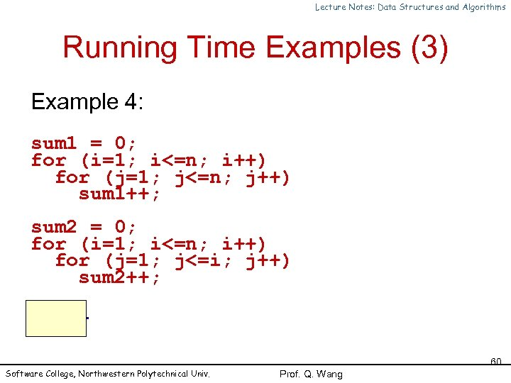 Lecture Notes: Data Structures and Algorithms Running Time Examples (3) Example 4: sum 1