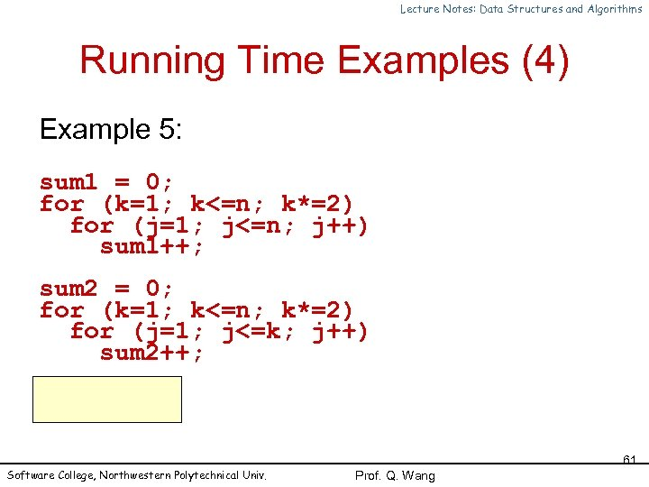 Lecture Notes: Data Structures and Algorithms Running Time Examples (4) Example 5: sum 1