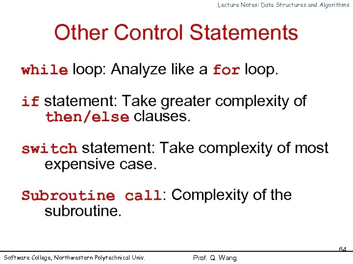 Lecture Notes: Data Structures and Algorithms Other Control Statements while loop: Analyze like a