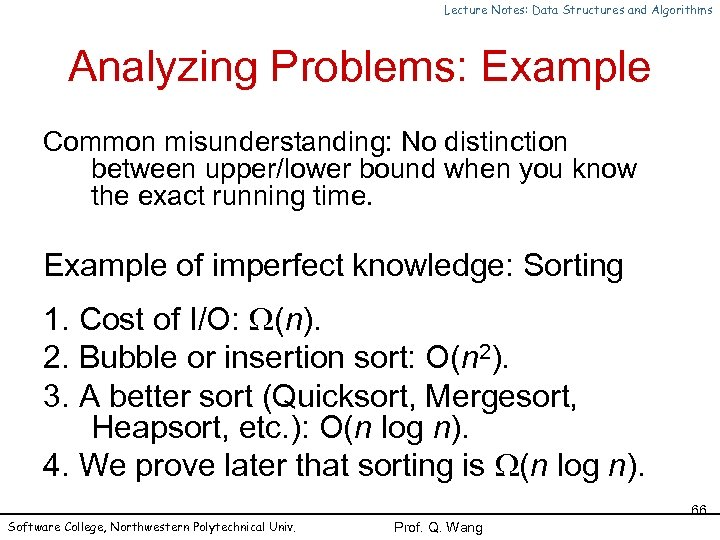 Lecture Notes: Data Structures and Algorithms Analyzing Problems: Example Common misunderstanding: No distinction between