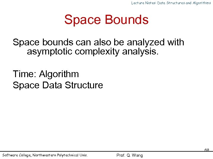 Lecture Notes: Data Structures and Algorithms Space Bounds Space bounds can also be analyzed