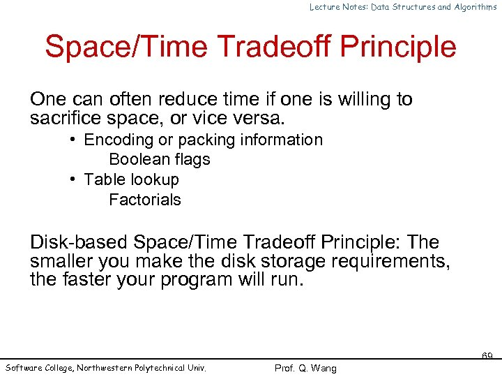 Lecture Notes: Data Structures and Algorithms Space/Time Tradeoff Principle One can often reduce time