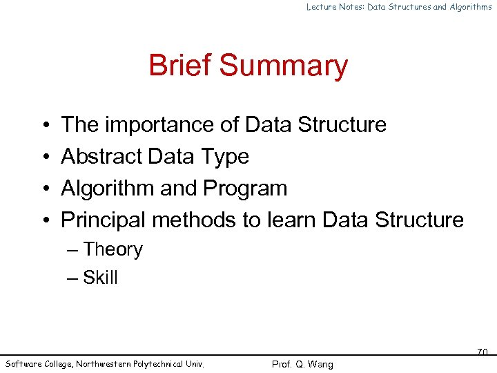 Lecture Notes: Data Structures and Algorithms Brief Summary • • The importance of Data