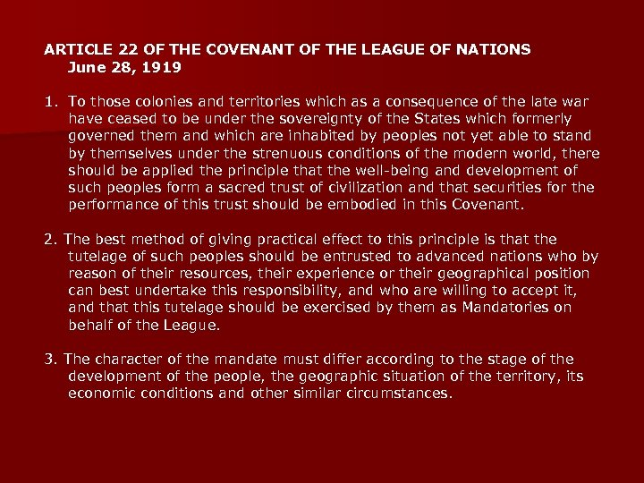 ARTICLE 22 OF THE COVENANT OF THE LEAGUE OF NATIONS June 28, 1919 1.