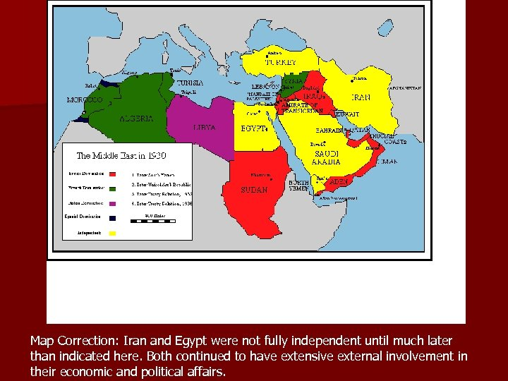 Map Correction: Iran and Egypt were not fully independent until much later than indicated