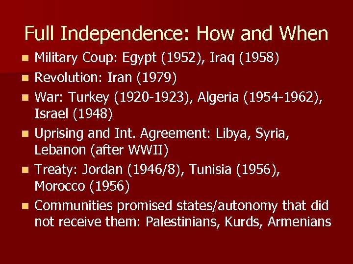 Full Independence: How and When n n n Military Coup: Egypt (1952), Iraq (1958)