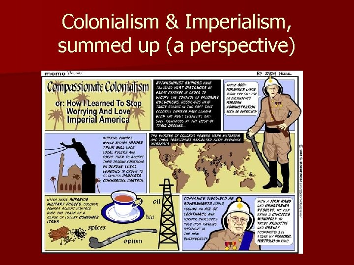 Colonialism & Imperialism, summed up (a perspective)