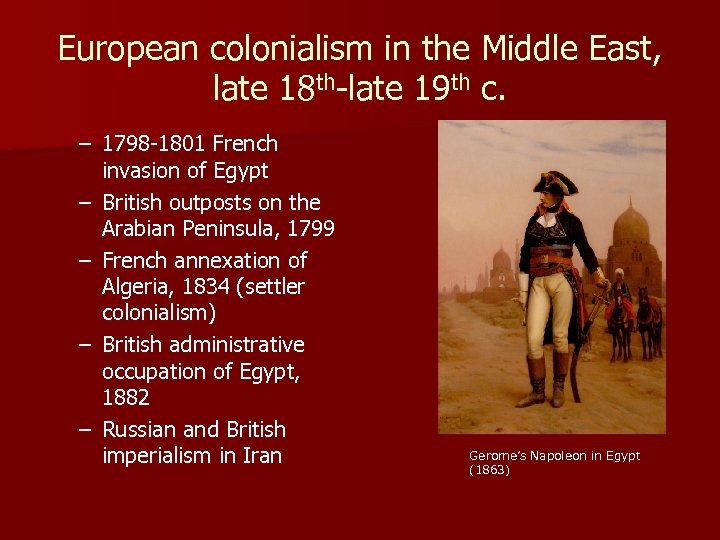 European colonialism in the Middle East, late 18 th-late 19 th c. – 1798