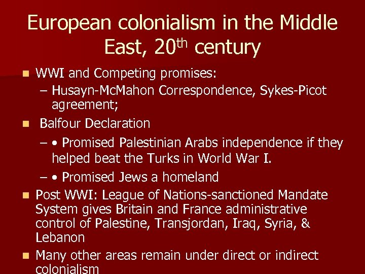 European colonialism in the Middle East, 20 th century n n WWI and Competing