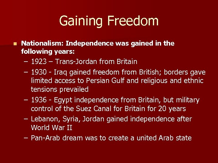 Gaining Freedom n Nationalism: Independence was gained in the following years: – 1923 –