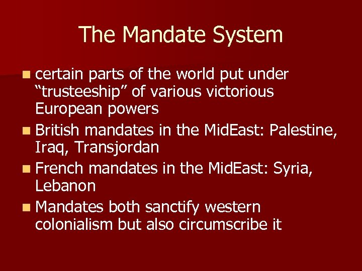 """The Mandate System n certain parts of the world put under """"trusteeship"""" of various"""