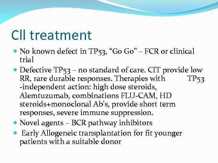 """Cll treatment No known defect in TP 53, """"Go Go"""" – FCR or clinical"""