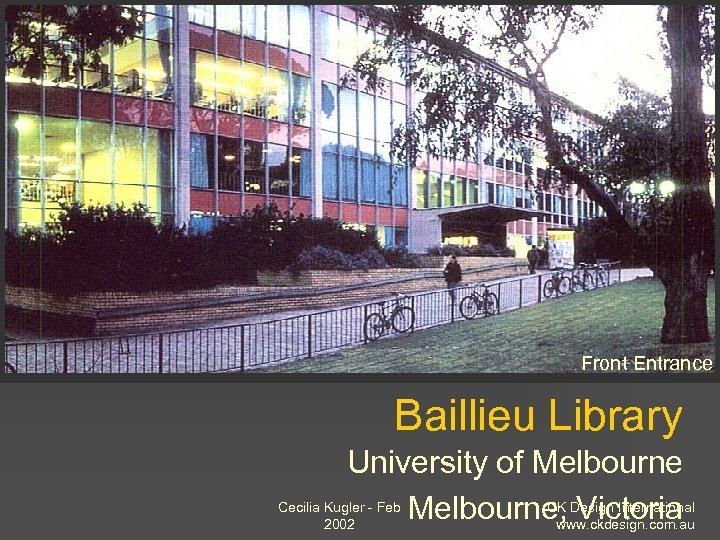 Front Entrance Baillieu Library University of Melbourne Cecilia Kugler - Feb Melbourne, Design International