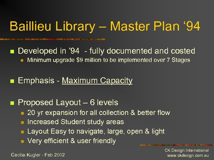 Baillieu Library – Master Plan ' 94 n Developed in ' 94 - fully