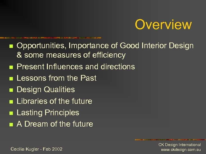 Overview n n n n Opportunities, Importance of Good Interior Design & some measures