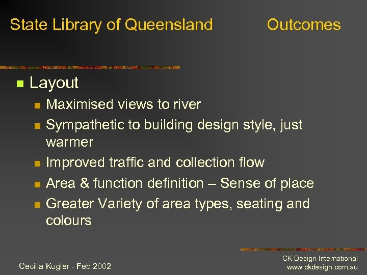 State Library of Queensland n Outcomes Layout n n n Maximised views to river