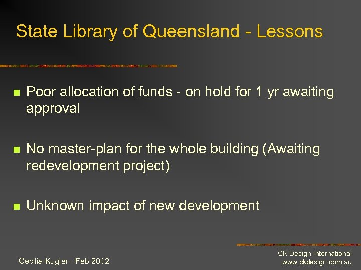 State Library of Queensland - Lessons n Poor allocation of funds - on hold