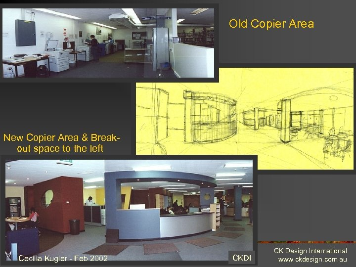 Old Copier Area Matheson Annexe New Copier Area & Breakout space to the left