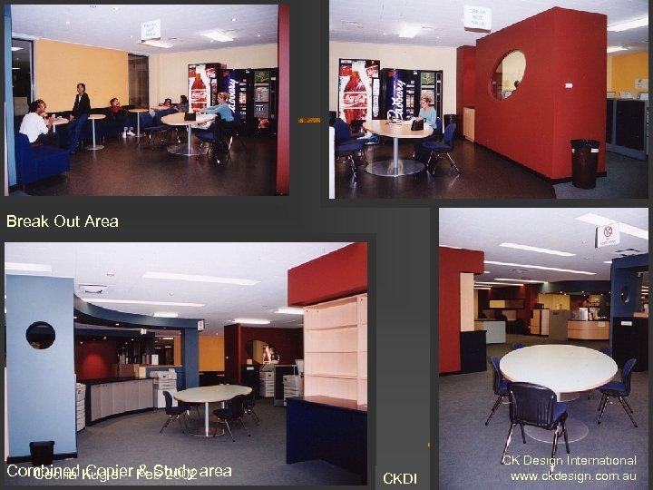 Break Out Area Combined. Kugler - Feb 2002 area Cecilia Copier & Study CKDI