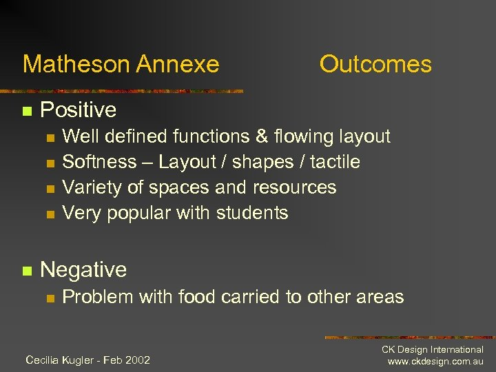 Matheson Annexe n Positive n n n Outcomes Well defined functions & flowing layout