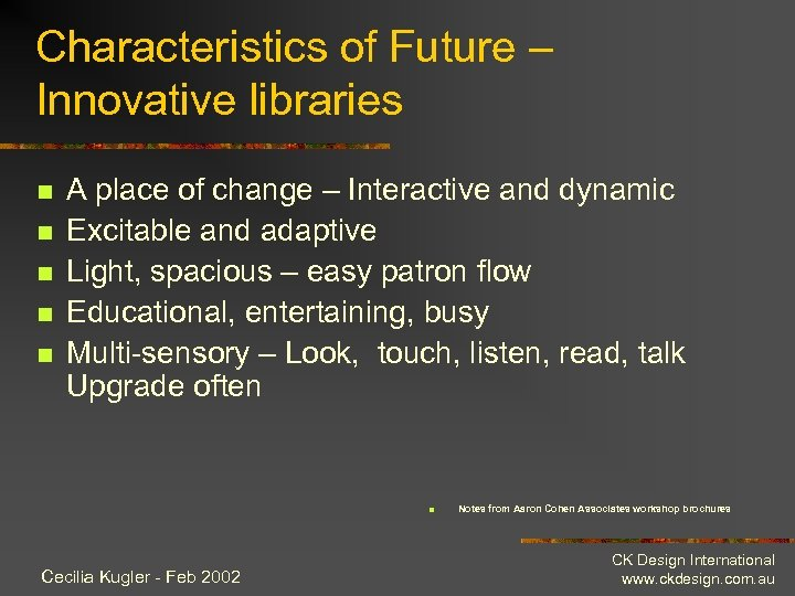 Characteristics of Future – Innovative libraries n n n A place of change –