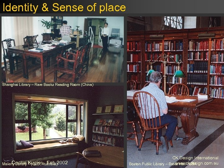 Identity & Sense of place Shanghai Library – Rare Books Reading Room (China) Cecilia