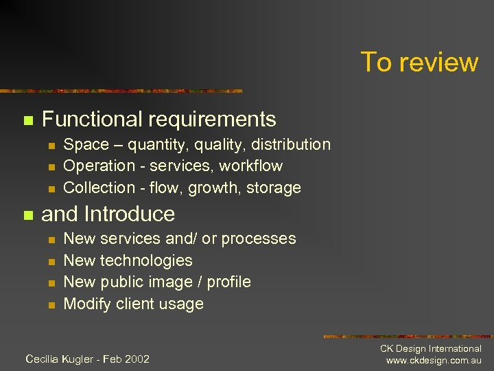 To review n Functional requirements n n Space – quantity, quality, distribution Operation -