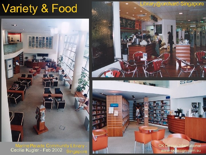 Variety & Food Marine Parade Community Library Cecilia Kugler - Feb 2002 Singapore Library@orchard-Singapore